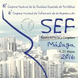 Celebración del 31º Congreso Nacional de la Sociedad Española de Fertilidad SEF Málaga 2016